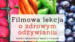 Filmowa lekcja o zdrowym odżywianiu