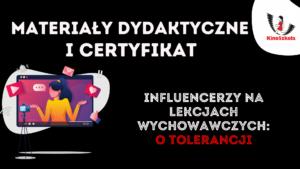 Influencerzy na lekcji wychowawczej: o tolerancji – SZKOLENIE, materiały dydaktyczne i certyfikat