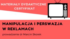 Manipulacja i perswazja w reklamach – SZKOLENIE, materiały dydaktyczne i certyfikat imienny