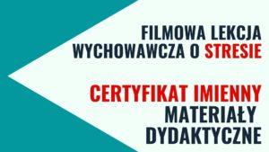 Filmowa lekcja wychowawcza o stresie – SZKOLENIE, materiały dydaktyczne i certyfikat imienny